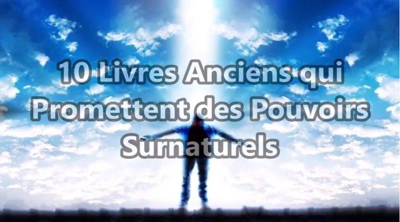 10 Livres ANCIENS qui PROMETTENT des POUVOIRS SURNATURELS