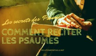 Comment Réciter Les Psaumes Pour Être Exaucé