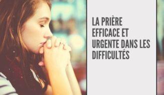 Prière Efficace et Urgente Dans Les Difficultés: A Retenir